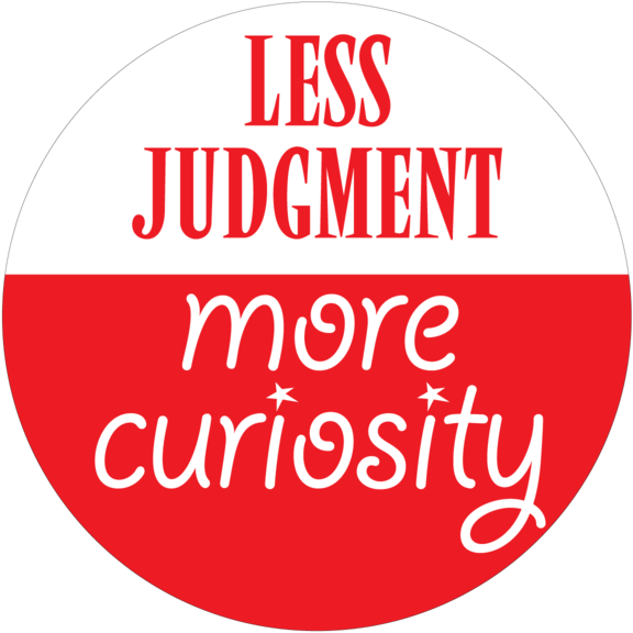 Less Judgment More Curiosity Button