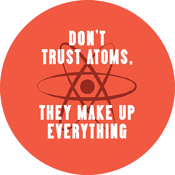 Don T Trust Atoms Button