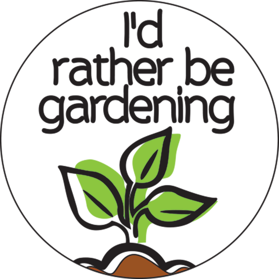 I'd Rather Be Gardening Button