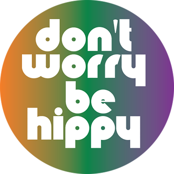 Don't Worry Be Hippy Button