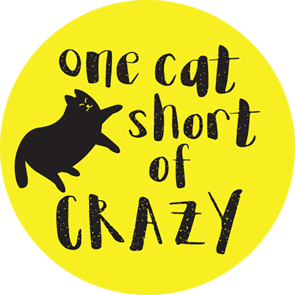 One Cat Short Of Crazy Button