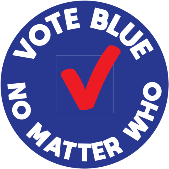 Vote Blue No Matter Who Button