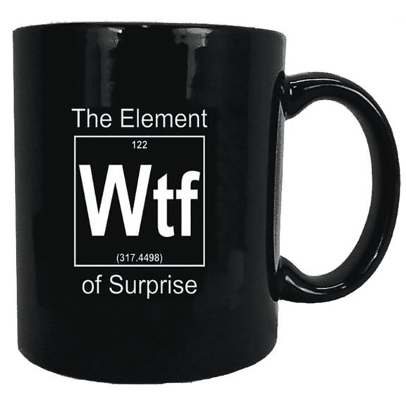 Element Of Surprise WTF Mug