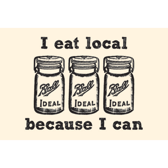I Eat Local Because I Can 2x3 Magnet