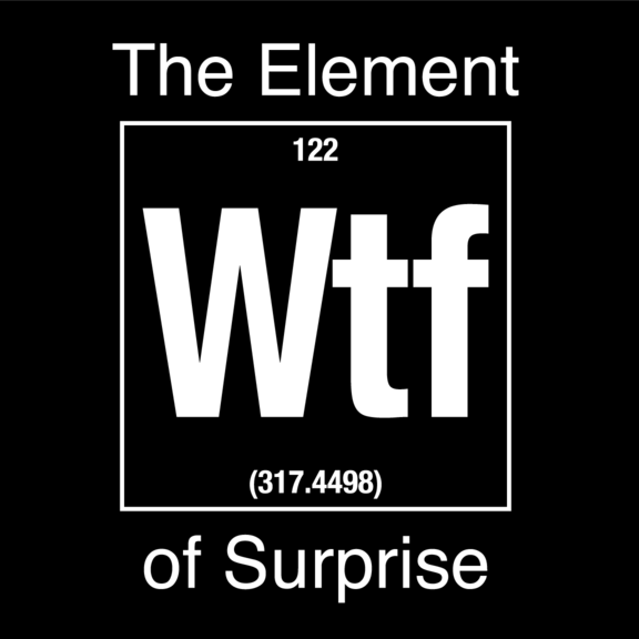 Element Of Surprise WTF Sticker