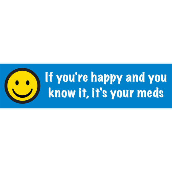 If You're Happy Bumper Sticker