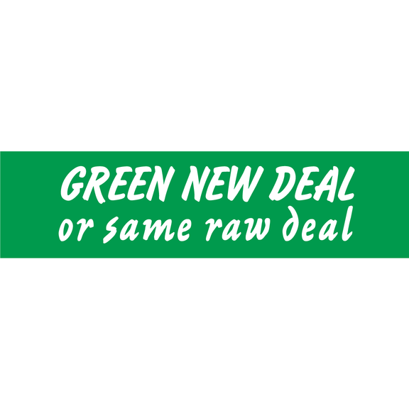 Green New Deal Or Same Bumper Sticker