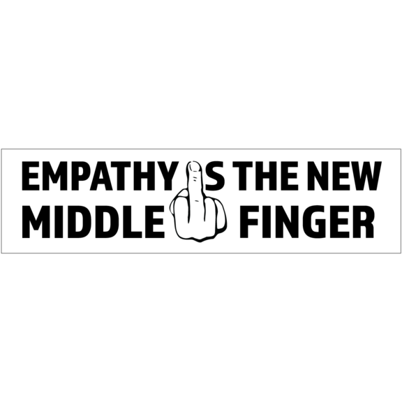 Empathy Is New Middle Finger Bumper Sticker
