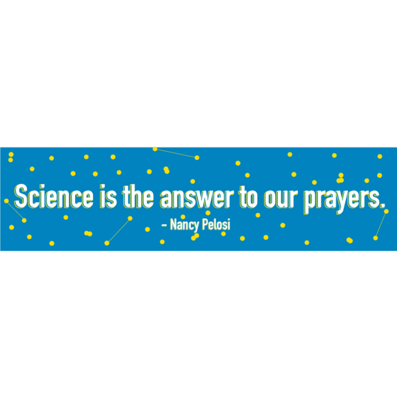Science Is The Answer To Our Prayers Bumper Sticker