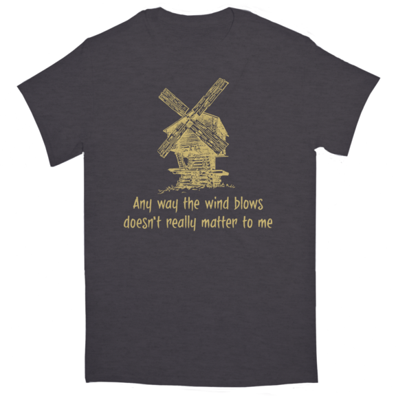 Any Way The Wind Blows TShirt