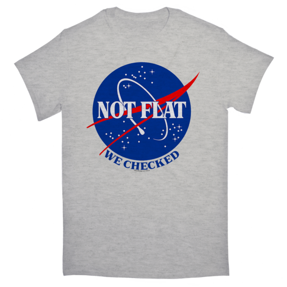 Earth Not Flat We Checked TShirt