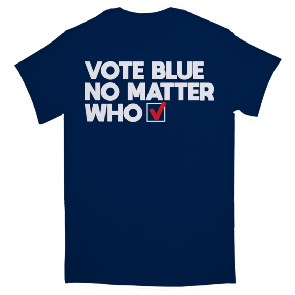 Vote Blue No Matter Who TShirt