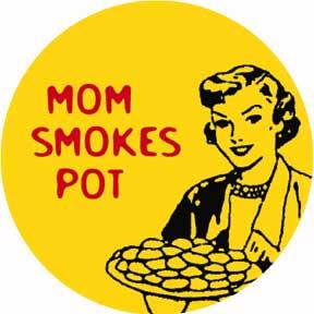 Mom Smokes Pot Button
