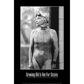 Image result for growing old is not for sissies poster