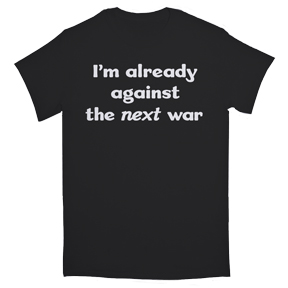 Against Next War T-Shirt