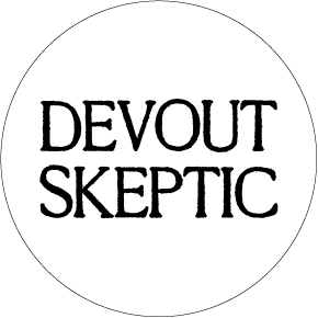 Devout Skeptic Button