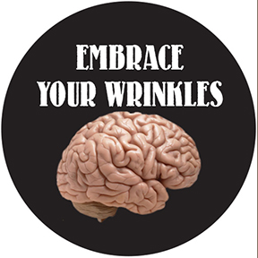 Embrace Your Wrinkles Button
