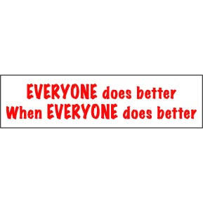 Everyone Does Better Bumper Sticker
