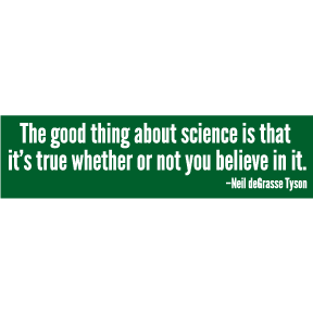 Good Thing Science Tyson Bumper Sticker