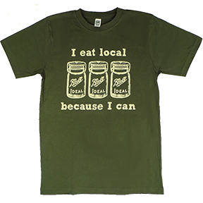 I Eat Local Because I Can Green Organic T-Shirt