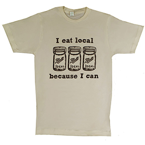 I Eat Local Because I Can Natural Organic TShirt
