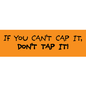 If You Can't Cap It Bumper Sticker