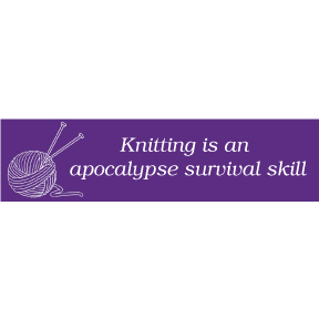 Knitting Survival Skill Bumper Sticker