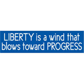 Liberty Progress Bumper Sticker