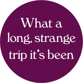 Long Strange Trip Button