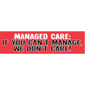 Managed Care Bumper Sticker