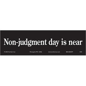 Non Judgment Day Bumper Sticker
