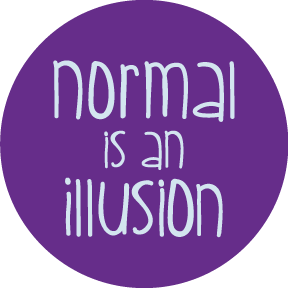 Normal Is An Illusion Button
