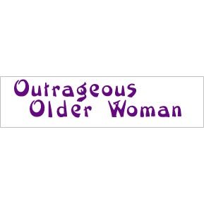 Outrageous Older Woman Bumper Sticker