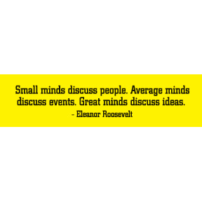 Small Minds Eleanor Roosevelt Bumper Sticker
