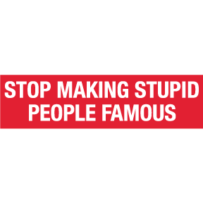 Stop Making Stupid People Bumper Sticker