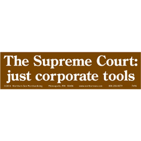 Supreme Court Corporate Tools Bumper Sticker