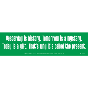 Today Is A Gift Bumper Sticker