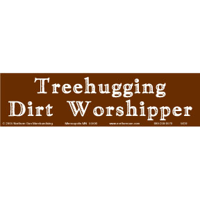 Tree Hugging Dirt Worship Bumper Sticker