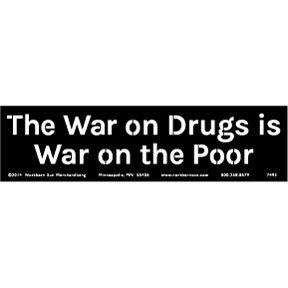 War On Drugs War On Poor Bumper Sticker