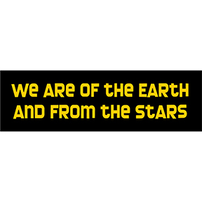 We Are Of The Earth From The Stars Sticker