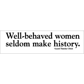 Well-Behaved Women Bumper Sticker