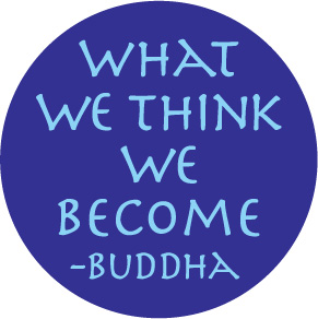 What We Think We Become Buddha Button