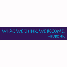 What We Think We Become Buddha Sticker