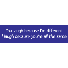 You Laugh Bumper Sticker