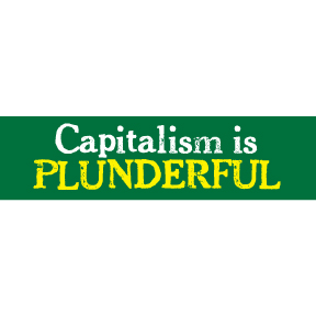 Capitalism Is Plunderful Bumper Sticker