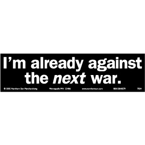 Against-Next-War-Bumper-Sticker