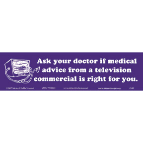 [Image: Ask-Your-Doctor-Bumper-Sticker-(7122).jpg]