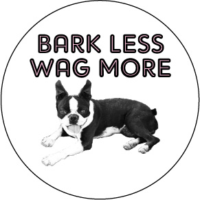 Bark-Less-Wag-More-Button