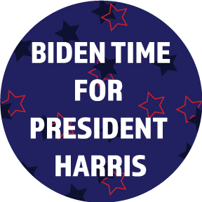 Biden Time For President Harris Button