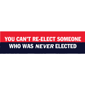 Can't Re-Elect Someone Never Elected Bumper Sticker